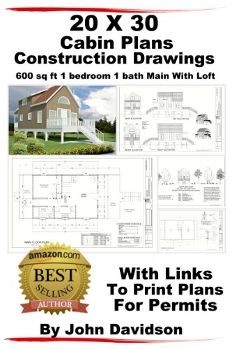 20 x 30 Cabin Plans  Blueprints Construction Drawings 600 sq ft 1 bedroom 1 bath Main With Loft (Loft Bath)