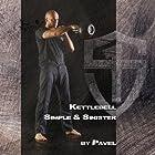 Kettlebell - Simple & Sinister Hörbuch von Pavel Tsatsouline Gesprochen von: Pavel Tsatsouline