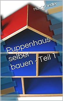 Amazon.com: Puppenhaus selber bauen - Teil 1 (German