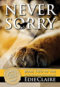 Never Sorry: Volume 2 (Leigh Koslow Mystery Series) by [Claire, Edie]