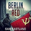 Berlin Red: Inspector Pekkala, Book 7 Hörbuch von Sam Eastland Gesprochen von: Steven Pacey