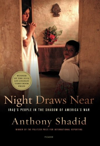 Night Draws Near: Iraq's People in the Shadow of America's War Iraq Papers