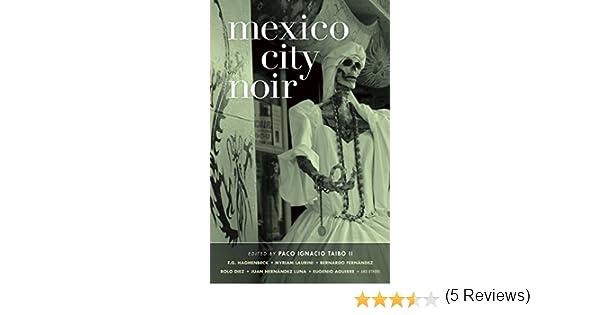 Mexico City Noir (Akashic Noir): Amazon.es: Taibo, Paco: Libros en ...