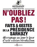 Image de N'oubliez pas ! Faits et gestes de la présidence de Sarkozy (French Edition)