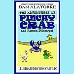 The Adventures of Pinchy Crab and Ramon D'Escargot: A Children's Novel | Dan Alatorre