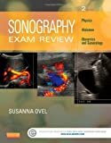 Sonography Exam Review: Physics, Abdomen, Obstetrics and Gynecology, Ovel, Susanna, 0323100465