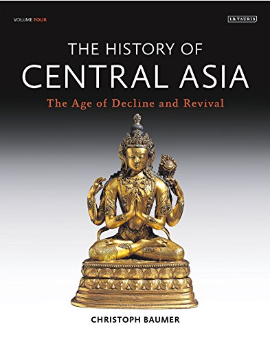 The History of Central Asia: The Age of Decline and Revival (Volume 4)