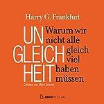 Ungleichheit: Warum wir nicht alle gleich viel haben müssen | Harry G. Frankfurt