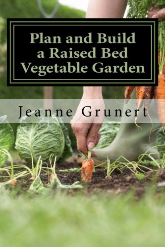 Plan and Build a Raised Bed Vegetable Garden