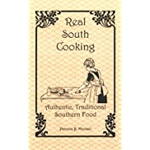 Real South Cooking: Authentic, Traditional Southern Food