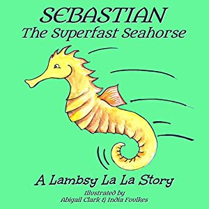 Sebastian the Superfast Seahorse Audiobook