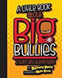 img - for A Little Book about Big Bullies book / textbook / text book