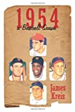 1954 -- A Baseball Season, James Kreis, 1452018561