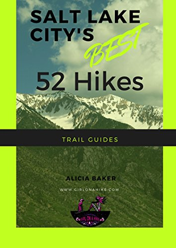 Salt Lake City's Best 52 Hikes