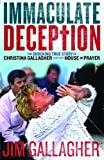 The Immaculate Deception: The Shocking True Story Behind Christine Gallagher's House of Prayer