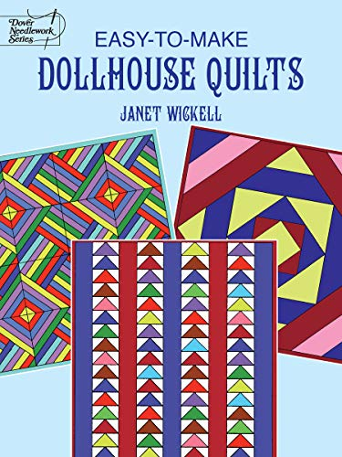 Easy-to-Make Dollhouse Quilts (Dover Quilting) (Quilt Patterns Doll Houses)