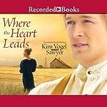 Where the Heart Leads   Kim Vogel Sawyer