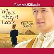 Where the Heart Leads | Kim Vogel Sawyer