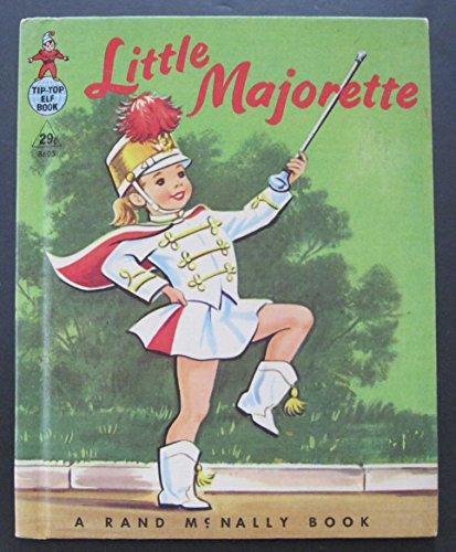 Little Majorette (A Rand McNally Tip Top Elf Book)