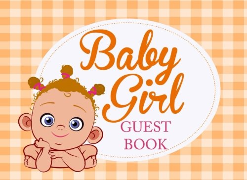Baby Girl Guest Book: Baby Shower Guest Book for Girls, Naming Day Gift for Girls, Christening, Baptism (Ethnic Baby Yellow Book) pdf epub