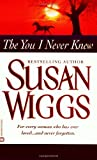 The You I Never Knew, Susan Wiggs, 0446608726