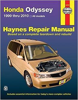 Buy Honda Odyssey 1999 Thru 2010 (Haynes Repair Manual) Book Online At Low  Prices In India   Honda Odyssey 1999 Thru 2010 (Haynes Repair Manual)  Reviews ...