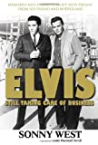 Elvis: Still Taking Care of Business, Sonny West and Marshall Terrill, 1572439394