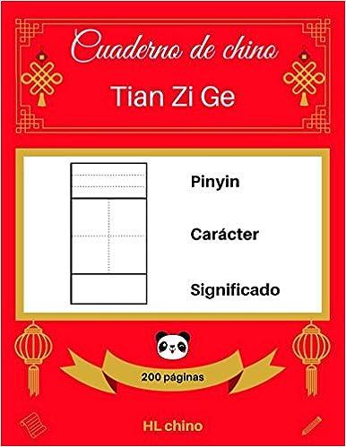 [cuaderno De Chino: Tian Zi Ge] Pinyin – Carácter – Significado por Hl Chino