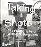 img - for Taking Shots: The Photography of William S. Burroughs book / textbook / text book