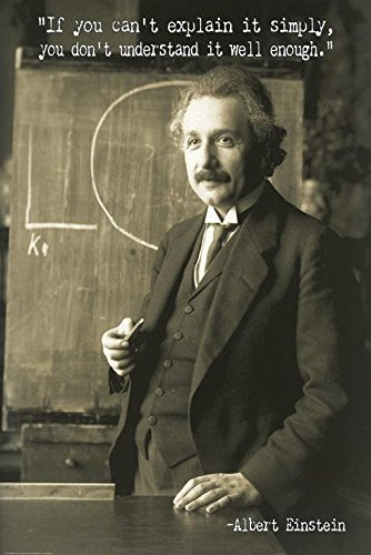 """Albert Einstein - """"If you can't explain it simply, you don't"""