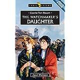 Corrie Ten Boom: The Watchmaker's Daughter
