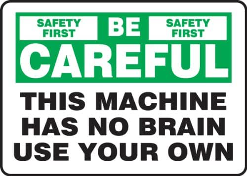 Accuform This Machine HAS NO Brain USE Your OWN (MEQM912XP)