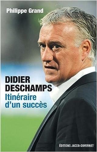 Livres Didier Deschamps, itinéraire d'un succès epub pdf
