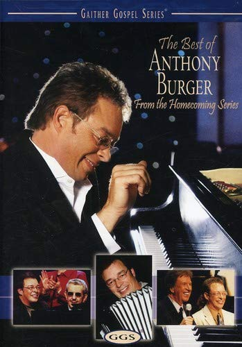 Music Anthony Burger (The Best of Anthony Burger - From the Homecoming Series)
