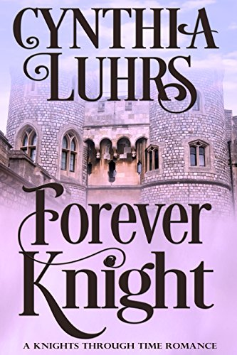 Forever Knight: Thornton Brothers Time Travel (A Knights Through Time Romance Book ()