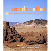 Sandcastles: Great Projects: From Mermaids to Monuments