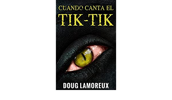Amazon.com: Cuando Canta El Tik-Tik (Spanish Edition) eBook: Doug Lamoreux, María Maidana: Kindle Store