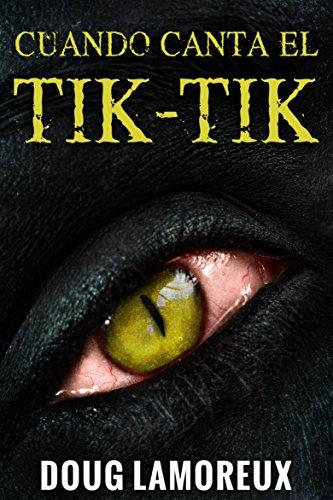 Cuando Canta El Tik-Tik (Spanish Edition) by [Lamoreux, Doug]