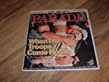 Parade magazine, April 16, 2006-When The Troops Come Home. Can We Get It Right This Time? One-Fifth of the soldiers returning from Iraq suffer from major depression, anxiety or trauma. And others need help too. & In Step With actress Teri Hatcher.