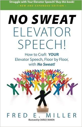 no sweat elevator speech how to craft your elevator speech floor