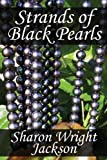 Strands of Black Pearls, Sharon Wright Jackson MBA, 1448955041