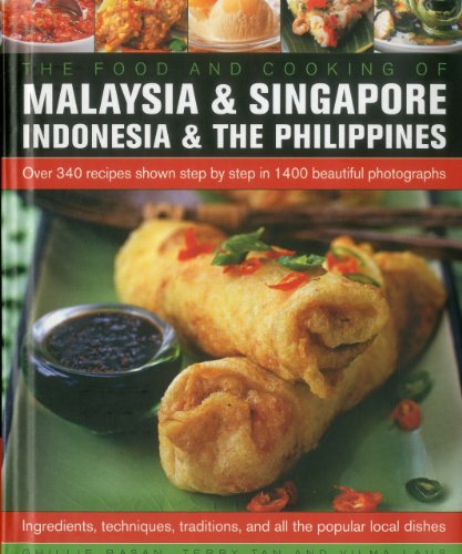 The Food and Cooking of Malaysia, Singapore, Indonesia & Philippines: Over 340 recipes shown step-by-step in 1400 beautiful photographs by Ghillie Basan, Terry Tan, Vilma Laus