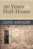 20 Years at Hull-House