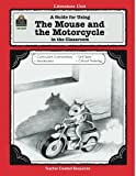 A Guide for Using The Mouse and the Motorcycle in the Classroom (Literature Units)