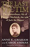 img - for Last Victim: The Extraordinary Life of Florence Maybrick, the Wife of Jack the Ripper book / textbook / text book