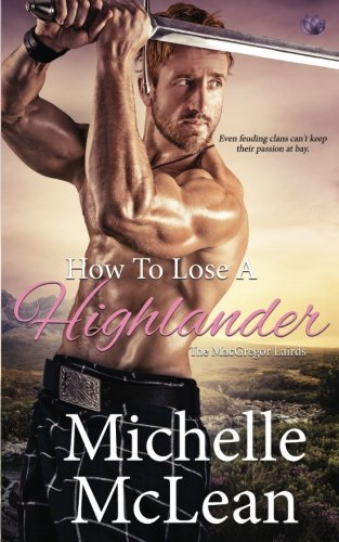 How to Lose a Highlander (The MacGregor Lairds) (Volume 1)