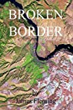 Broken Border, James Fleming, 1440140960