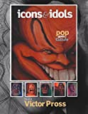 Icons and Idols, Victor Pross, 1438934483