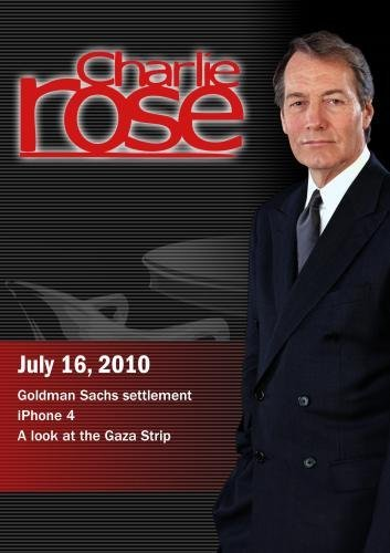 charlie-rose-goldman-sachs-settlement-iphone-4-a-look-at-the-gaza-strip-july-16-2010
