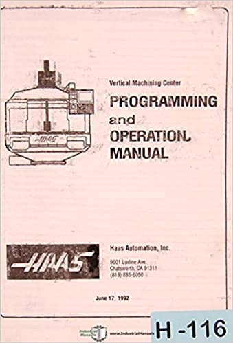 Haas VF VMC, Program Wiring and Operations Manual: Haas: Amazon.com Haas Vf Wiring Diagram on haas vf-3yt, haas vf-2tr, haas vf-4, haas vm-3, haas vf-4ss, haas 5 axis,